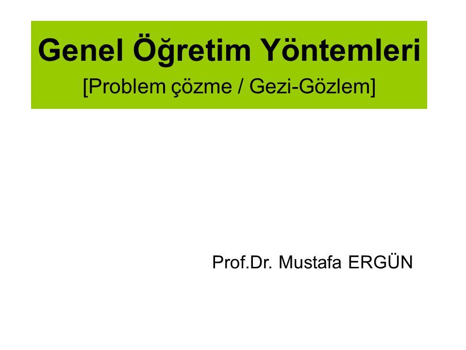 Genel Öğretim Yöntemleri [Problem çözme / Gezi-Gözlem]